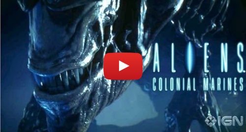 Youtube post by IGN: Exclusive Aliens  Colonial Marines Cinematic Trailer