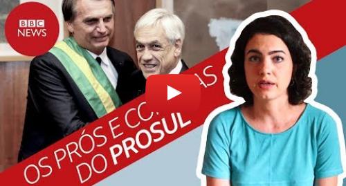 YouTube post de BBC News Brasil: O que é o Prosul, lançado no Chile por Piñera e Bolsonaro