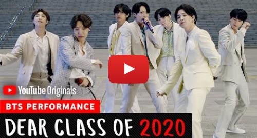 Youtube post by BANGTANTV: BTS   Dear Class Of 2020