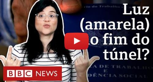 YouTube post de BBC News Brasil: Taxa de desemprego  contratos sem salário fixo e intermitentes trazem 'alívio'?