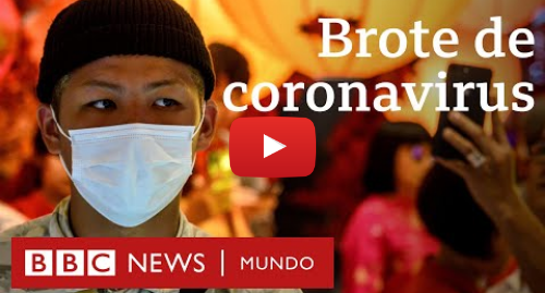 Publicación de Youtube por BBC News Mundo: Cuáles son los síntomas y otras 3 preguntas clave sobre el brote de coronavirus en China | BBC Mundo