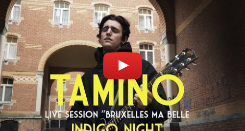 """Youtube post by Bruxelles Ma Belle: Tamino - Indigo Night - Live Session """"Bruxelles Ma Belle"""""""