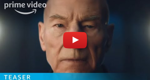 Youtube post by Prime Video UK: Star Trek  Picard - Teaser Trailer | Prime Video