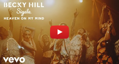 Youtube post by BeckyHillVEVO: Becky Hill, Sigala - Heaven On My Mind (Official Video)