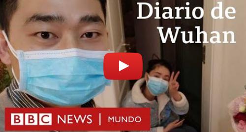 Publicación de Youtube por BBC News Mundo: La pareja que filmó cómo vivió el coronavirus en Wuhan, la ciudad china donde se originó la pandemia