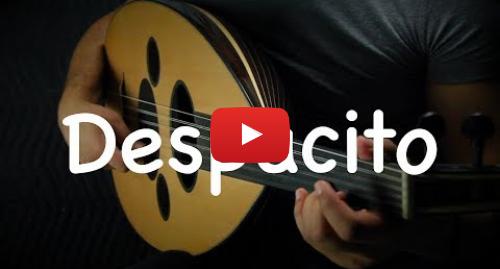 Publicación de Youtube por Ahmed Alshaiba: Despacito - Luis Fonsi, Daddy Yankee ft. Justin Bieber (Oud cover) by Ahmed Alshaiba