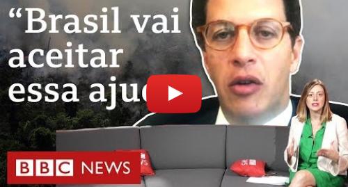 YouTube post de BBC News Brasil: Ricardo Salles diz que aceitará ajuda do G7 após polêmica entre Macron e Bolsonaro