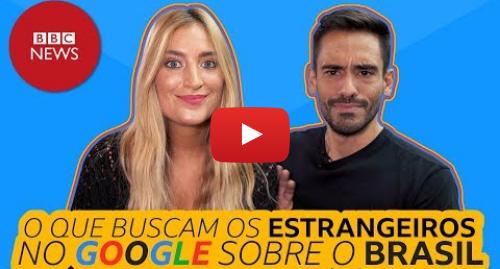 YouTube post de BBC News Brasil: As perguntas mais buscadas no Google sobre o Brasil