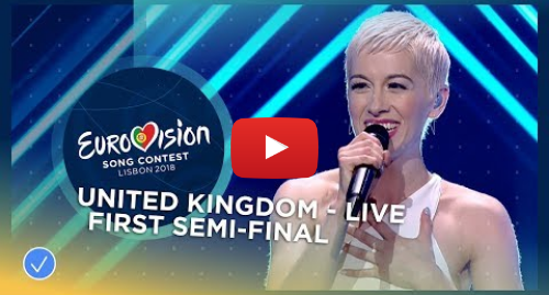 Youtube post by Eurovision Song Contest: SuRie - Storm - LIVE - United Kingdom - First Semi-Final - Eurovision 2018