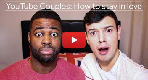 Youtube post by BBC Newsbeat: YouTube Couples How to stay in love | BBC Newsbeat horizonasia