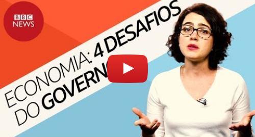 YouTube post de BBC News Brasil: Não é só Previdência! 4 grandes desafios de Bolsonaro na economia