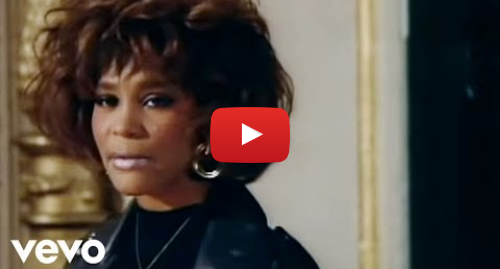 Youtube post by whitneyhoustonVEVO: Whitney Houston - Greatest Love Of All