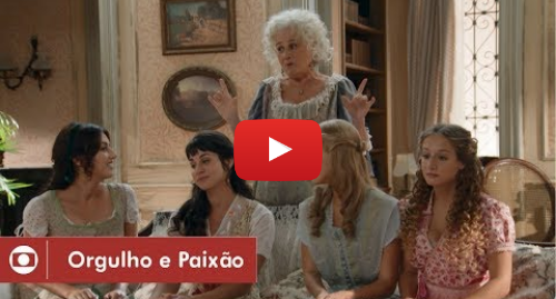 Youtube post by Globo: Orgulho e Paixão  Ofélia faz de tudo para casar suas cinco filhas