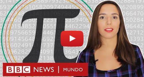 Publicación de Youtube por BBC News Mundo: ¿Para qué sirve el número Pi? | BBC Mundo