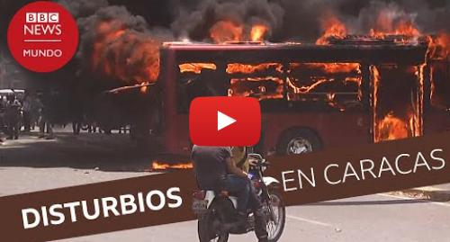 Publicación de Youtube por BBC News Mundo: Los fuertes disturbios en Caracas tras el llamado de Guaidó a derrocar a Maduro