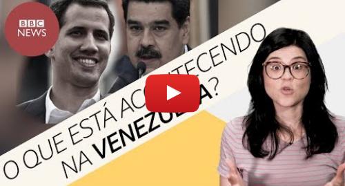 YouTube post de BBC News Brasil: Maduro X Juan Guaidó  5 perguntas sobre a Venezuela