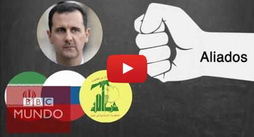 Publicación de Youtube por BBC News Mundo: ¿Quién lucha contra quién en la guerra de Siria?