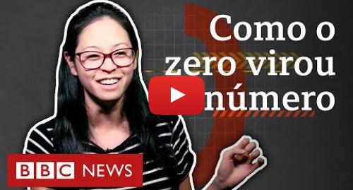 YouTube post de BBC News Brasil: A longa batalha do zero para se tornar número