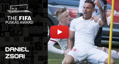 Publicación de Youtube por FIFATV: FIFA PUSKAS AWARD 2019 NOMINEE  Daniel Zsori