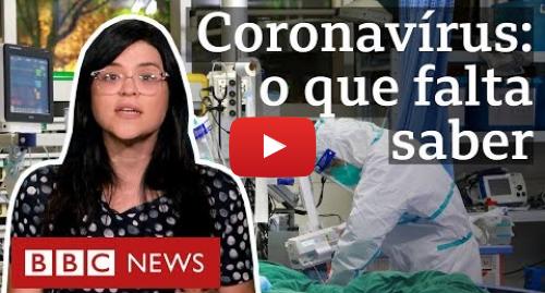 YouTube post de BBC News Brasil: Coronavírus  5 pontos que preocupam cientistas