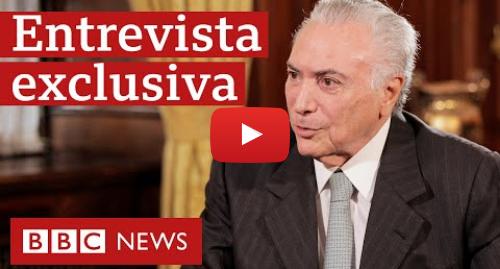YouTube post de BBC News Brasil: Michel Temer diz que Bolsonaro tem 'estilo de confronto' e criou problema internacional