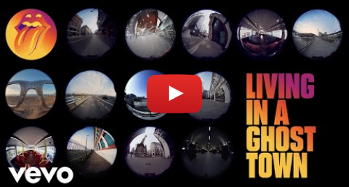 Youtube post by TheRollingStonesVEVO: The Rolling Stones - Living In A Ghost Town (Official Video)