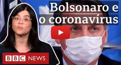 YouTube post de BBC News Brasil: Os 4 momentos que marcaram a reação de Bolsonaro à crise do coronavírus