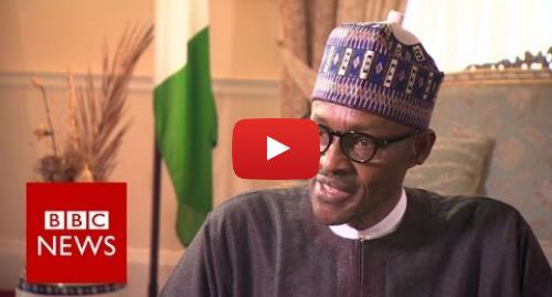 Youtube post by BBC News: 'David Cameron is telling the truth' says Nigeria President Buhari - BBC News