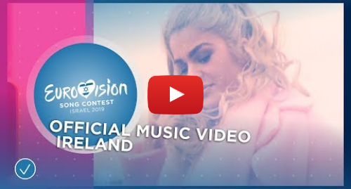 Youtube post by Eurovision Song Contest: Sarah McTernan - 22 - Ireland 🇮🇪 - Official Music Video - Eurovision 2019