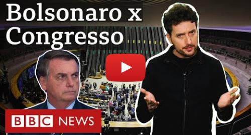 YouTube post de BBC News Brasil: O que explica a escalada da tensão entre Bolsonaro e Congresso