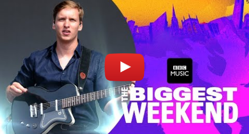 Youtube post by BBC Radio 1: George Ezra - Shotgun (The Biggest Weekend)