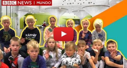 Publicación de Youtube por BBC News Mundo: Así son las escuelas sin aulas de Finlandia donde los alumnos deciden qué estudiar