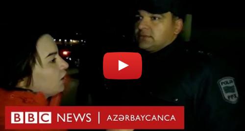 BBC News Azərbaycanca tərəfindən edilən YouTube paylaşımı: MSK binası önündə etiraz  Avtobusda saxlananlar sərbəst buraxılıb