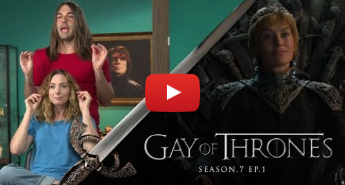 Youtube post by Funny Or Die: Dragonweave (with Erin Gibson) - Gay Of Thrones S7 E1 Recap