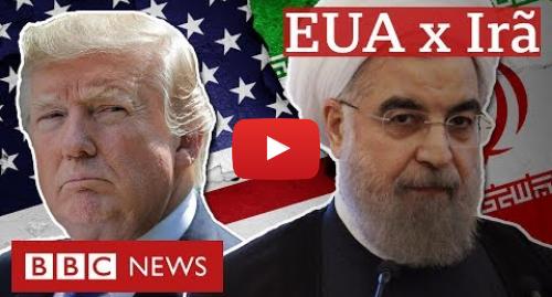 YouTube post de BBC News Brasil: As grandes crises que levaram a relação entre EUA e Irã ao ponto de tensão atual