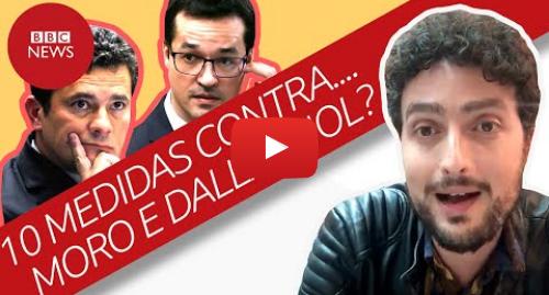 YouTube post de BBC News Brasil: '10 medidas' defendidas por Moro e Dallagnol permitiriam que vazamentos fossem usados contra eles