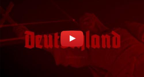 Youtube пост, автор: Rammstein Official: Rammstein - Deutschland (Official Video)