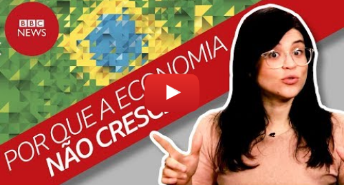YouTube post de BBC News Brasil: Por que o PIB não decola?