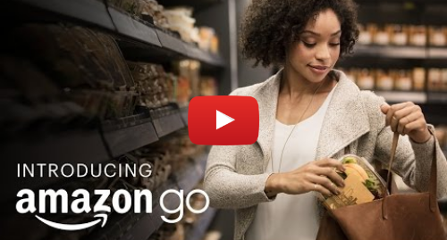 Youtube post by amazon: Introducing Amazon Go and the world's most advanced shopping technology