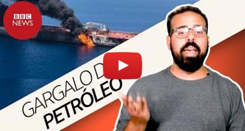 YouTube post de BBC News Brasil: Por que o Estreito de Ormuz é tão importante e tem impacto até na gasolina do seu carro