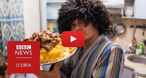 Youtube муаллиф BBC Uzbek: 'Guardian'  Ўзбек палови дунёдаги энг зўр ўнта 'street food'дан биттаси