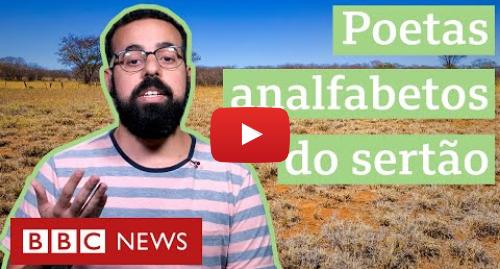 YouTube post de BBC News Brasil: Os poetas analfabetos do sertão que foram parar sem querer no YouTube