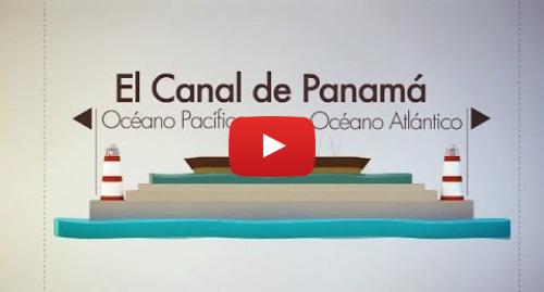 Publicación de Youtube por BBC News Mundo: ¿Quién construyó el Canal de Panamá? - BBC Mundo