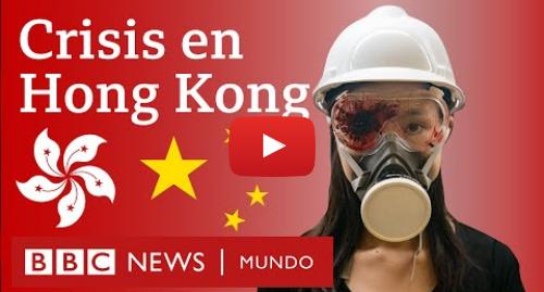 """Publicación de Youtube por BBC News Mundo: ¿Cuál es el estatus """"especial"""" de Hong Kong dentro de China y por qué genera conflicto?   BBC Mundo"""