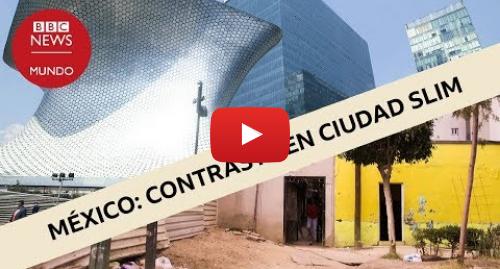 """Publicación de Youtube por BBC News Mundo: El callejón atrapado entre los lujosos edificios de """"Ciudad Slim"""" en CDMX"""
