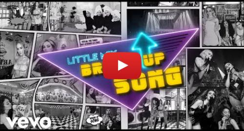 Youtube post by littlemixVEVO: Little Mix - Break Up Song (Lyric Video)