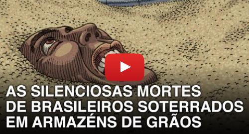 YouTube post de BBC News Brasil: As silenciosas mortes de brasileiros soterrados em armazéns de grãos