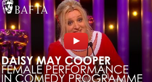 Youtube post by BAFTA: Daisy May Cooper wins Female Performance in a Comedy Programme | BAFTA TV Awards 2018