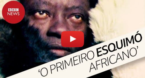 YouTube post de BBC News Brasil: A incrível história do togolês que sonhava em viver no Ártico