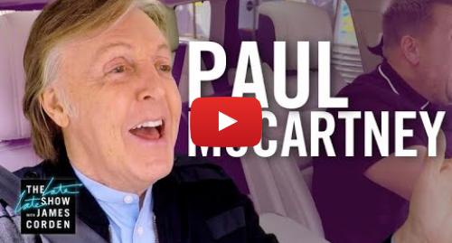 Youtube post by The Late Late Show with James Corden: Paul McCartney Carpool Karaoke